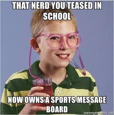 Nerd Glasses Meme - that nerd you teased in school now owns a sports message board