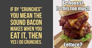 Funny Bacon Meme - 34 deliciously funny tidbits for bacon lovers