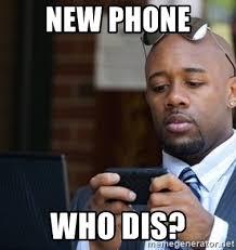 New Phone Meme - new phone who dis man texting meme generator
