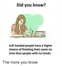 The More You Know Meme - did you know left handed people have a higher chance of finishing