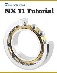 nx 11 tutorial ebook by online instructor 9781533735348