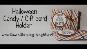halloween candy gift card holder featuring stampin u0027up halloween