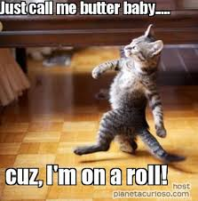 Roll Meme - meme maker just call me butter baby cuz im on a roll