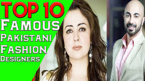 top 10 best famous pakistani fashion designers of all time youtube