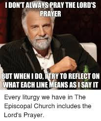 Prayer Meme - i don t alwayspray the lord s prayer but when ido itry to reflect on