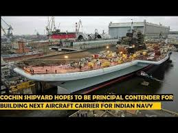 build a navy cochin shipyard to build next aircraft carrier for indian navy