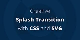 Transition Styles Css - creative splash transition with css and svg u2015 scotch