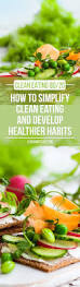 How To Simplify Your Home by Clean Eating Diet Anatomy How To Eat Clean With A 80 20 Approach