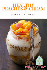 peaches and cream overnight oats easy living today