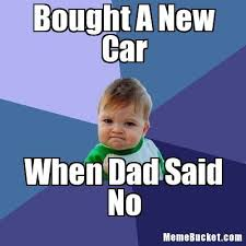 Create Your Own Meme With Own Picture - fresh new car meme bought a new car create your own meme kayak