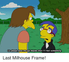 Millhouse Meme - 25 best memes about coming up milhouse coming up milhouse memes