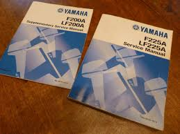yamaha service manual and supplement for f200 225 outboards