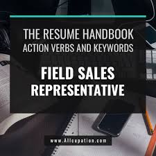action verbs for resumes and cover letters the resume handbook action verbs keywords for field sales the resume handbook action verbs keywords for field sales representative resume