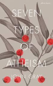 types of grays seven types of atheism by john gray penguin books australia