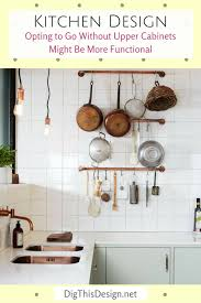 kitchen designs with no wall cabinets are quite functional dig