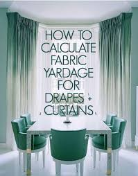 Width Of Curtains For Windows How To Calculate Yardage For Windows Curtains Draperies If