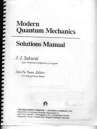 sakurai modern quantum mechanics rev ed solutions manual