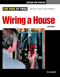 wiring a house 4th edition for pros by pros rex cauldwell