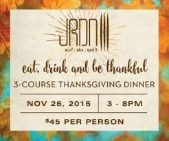 best thanksgiving dinners in san diego pacific san diego