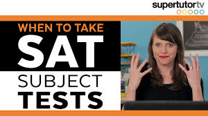 when to take sat subject tests supertutortv
