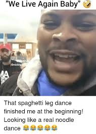 Dancing Baby Meme - we live again baby that spaghetti leg dance finished me at the