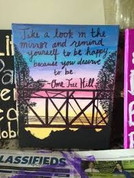 one tree hill quote canvas that i made gift idea for oth