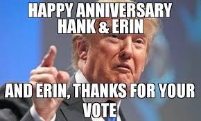 Erin Meme - happy anniversary hank erin and erin thanks for your vote meme