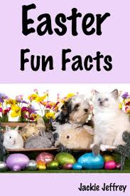 easter facts trivia easter fun facts a fact and trivia book for kids kindle