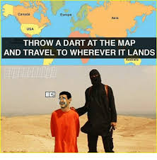 Asia Meme - canada europe asia usa throw a dart at the map central and travel