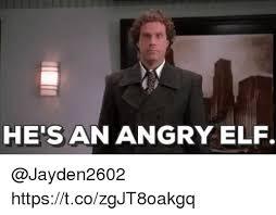 Angry Elf Meme - he s an angry elf httpstcozgjt8oakgq elf meme on me me