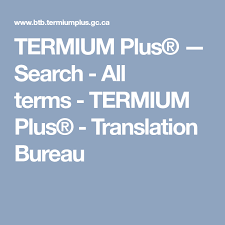 bureau plus termium plus search all terms termium plus translation