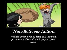 Meme Throw Table - non believer action when in doubt if you re being told the truth