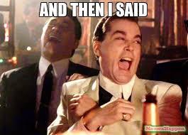 And Then I Said Meme - and then i said meme ray liota 61922 memeshappen