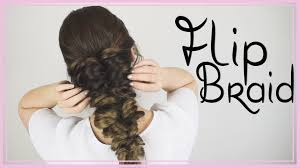 hair that flips in the back how to do a flip braid no actual braiding required youtube