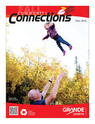 community connections fall 2016 by city of grande prairie issuu