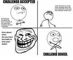 Meme Challenge Accepted - 25 best memes about challenge accepted guy challenge accepted