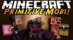 minecraft mod showcase primitive mobs youtube