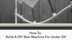 How To Make A Stage Curtain How To Build A Diy Rain Machine For Under 20 Youtube