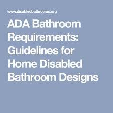 Handicap Bathroom Specs The 25 Best Ada Bathroom Requirements Ideas On Pinterest Ada