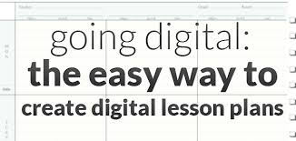 going digital the easy way to create digital lesson plans the