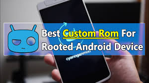 rom android top 20 best custom rom for your rooted android 2017