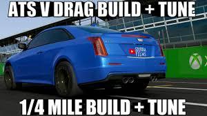cadillac ats build forza 7 900 hp ats v drag tune build 1 4 mile tune