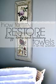 restoring old towels to new again first home love life