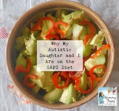 why my autistic daughter and i are on the gaps diet mummy tries