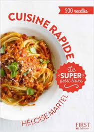 la cuisine rapide le petit livre cuisine rapide en 130 recettes lisez