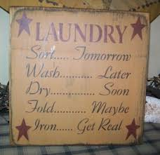 Primitive Laundry Room Decor Laundry Wash Fold Iron Primitive Sign Signs I Need This Sign
