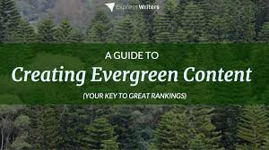 your guide to creating u0026 publishing evergreen content a key to