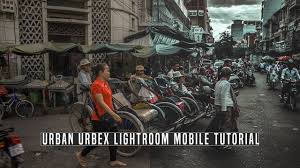 tutorial lightroom urbex android urbex urban street photo editing lightroom mobile android youtube