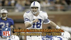 nfl thanksgiving games 2014 peyton manning u0027s 6 touchdown aerial assault vs lions 2004 nfl