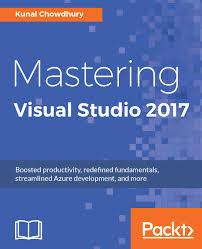 Streamlined Studio Mastering Visual Studio 2017 Packt Books